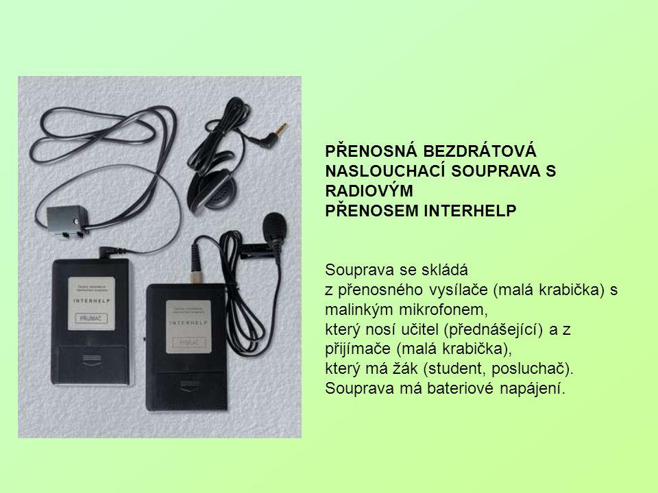 PŘENOSNÁ BEZDRÁTOVÁ NASLOUCHACÍ SOUPRAVA S RADIOVÝM PŘENOSEM INTERHELP Souprava se skládá z přenosného vysílače (malá krabička) s malinkým mikrofonem,