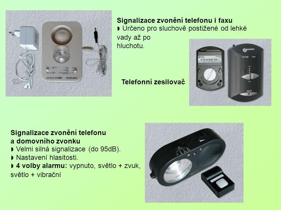 Signalizace zvonění telefonu i faxu ◗ Určeno pro sluchově postižené od lehké vady až po hluchotu. Signalizace zvonění telefonu a domovního zvonku ◗ Ve