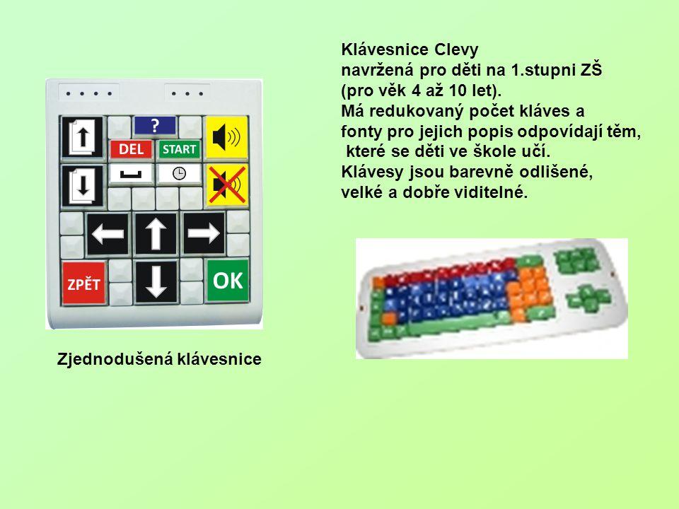 Klávesnice Clevy navržená pro děti na 1.stupni ZŠ (pro věk 4 až 10 let). Má redukovaný počet kláves a fonty pro jejich popis odpovídají těm, které se