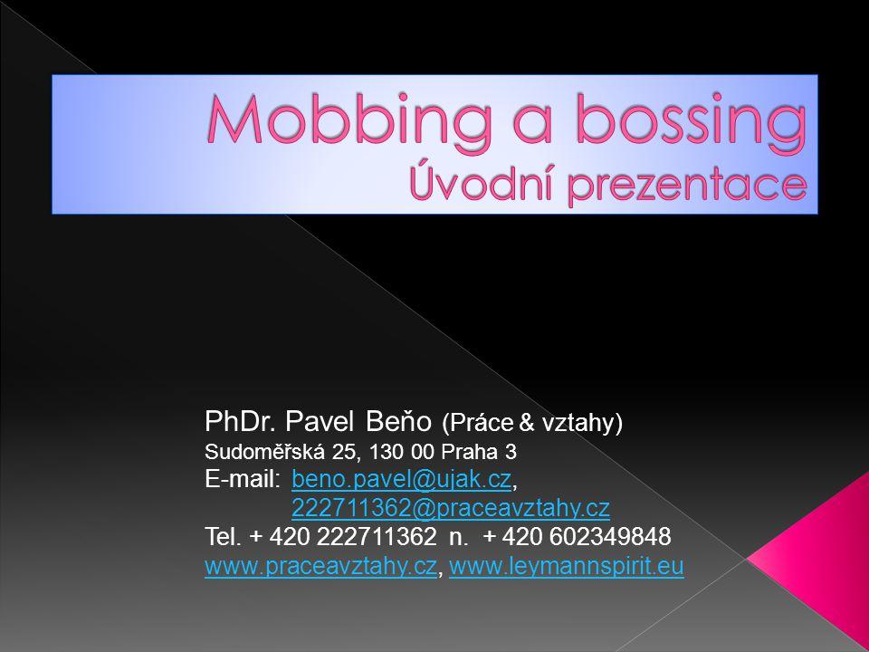 PhDr. Pavel Beňo (Práce & vztahy) Sudoměřská 25, 130 00 Praha 3 E-mail: beno.pavel@ujak.cz, 222711362@praceavztahy.czbeno.pavel@ujak.cz 222711362@prac