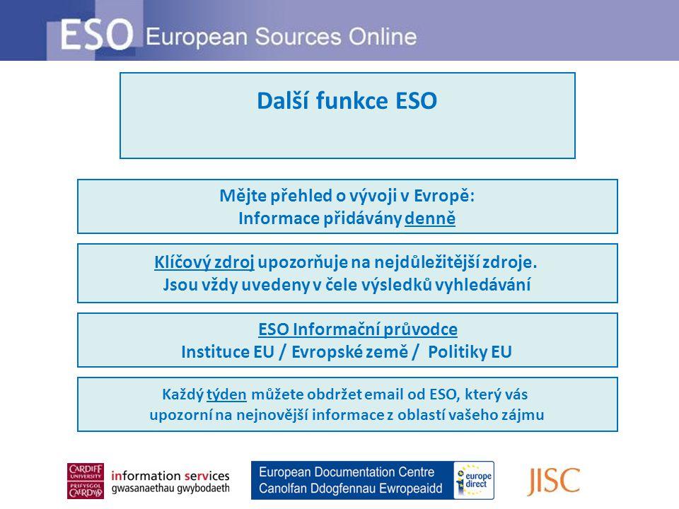 Další funkce ESO Mějte přehled o vývoji v Evropě: Informace přidávány denně Klíčový zdroj upozorňuje na nejdůležitější zdroje.