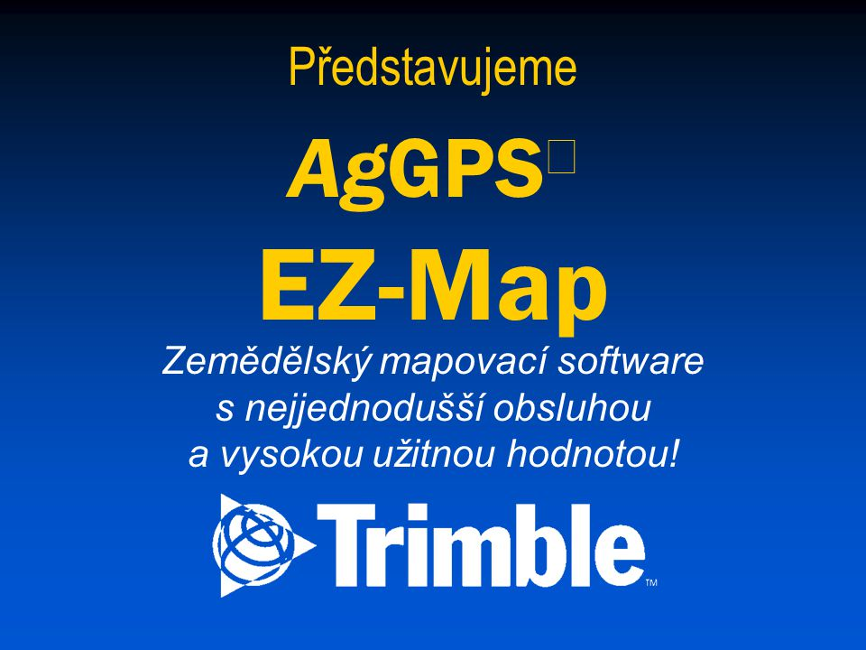AgGPS  EZ-Map EZ-Map se instaluje na... iPAQ 2210, 3100 a 3600 series Jornada 568 Pocket PC
