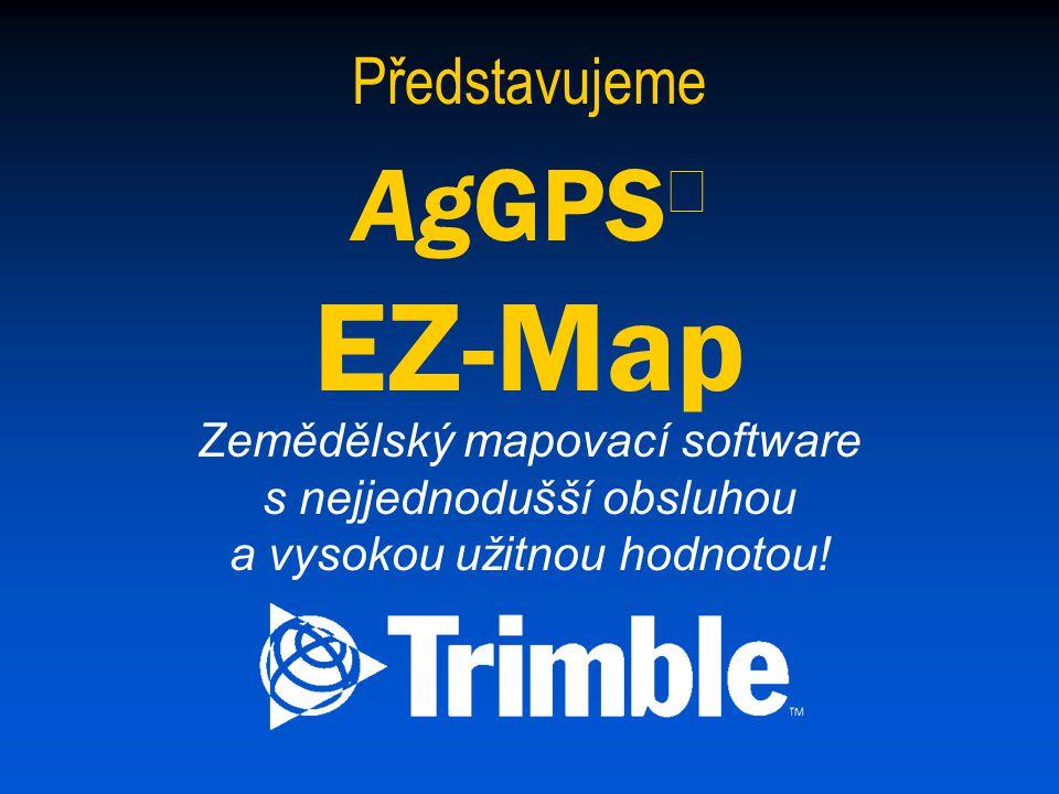 Představujeme AgGPS  EZ-Map Zemědělský mapovací software s nejjednodušší obsluhou a vysokou užitnou hodnotou!