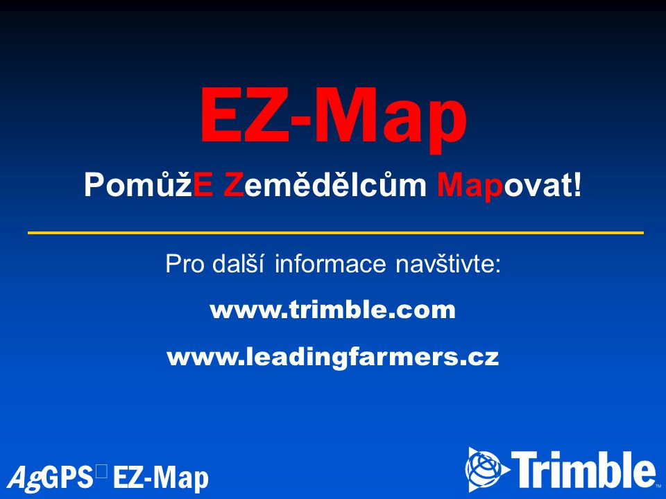 AgGPS  EZ-Map EZ-Map PomůžE Zemědělcům Mapovat.