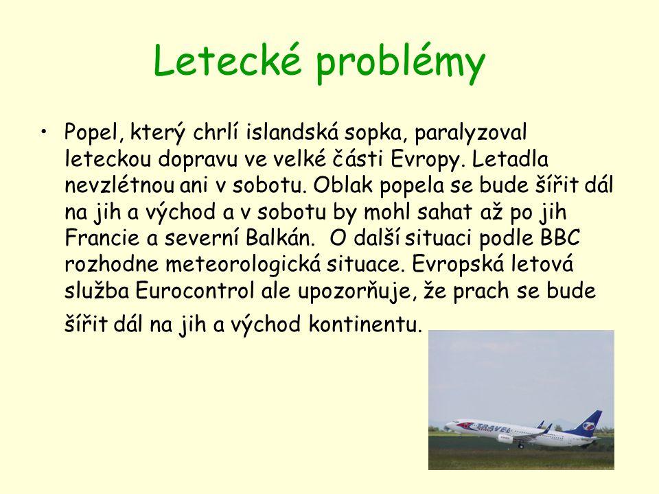 Letecké problémy Popel, který chrlí islandská sopka, paralyzoval leteckou dopravu ve velké části Evropy. Letadla nevzlétnou ani v sobotu. Oblak popela