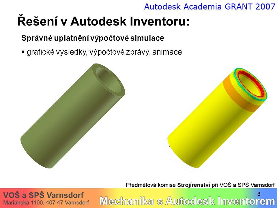 8 Řešení v Autodesk Inventoru: Správné uplatnění výpočtové simulace  grafické výsledky, výpočtové zprávy, animace