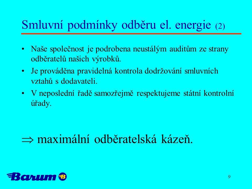 9 Smluvní podmínky odběru el. energie (2) Naše společnost je podrobena neustálým auditům ze strany odběratelů našich výrobků. Je prováděna pravidelná