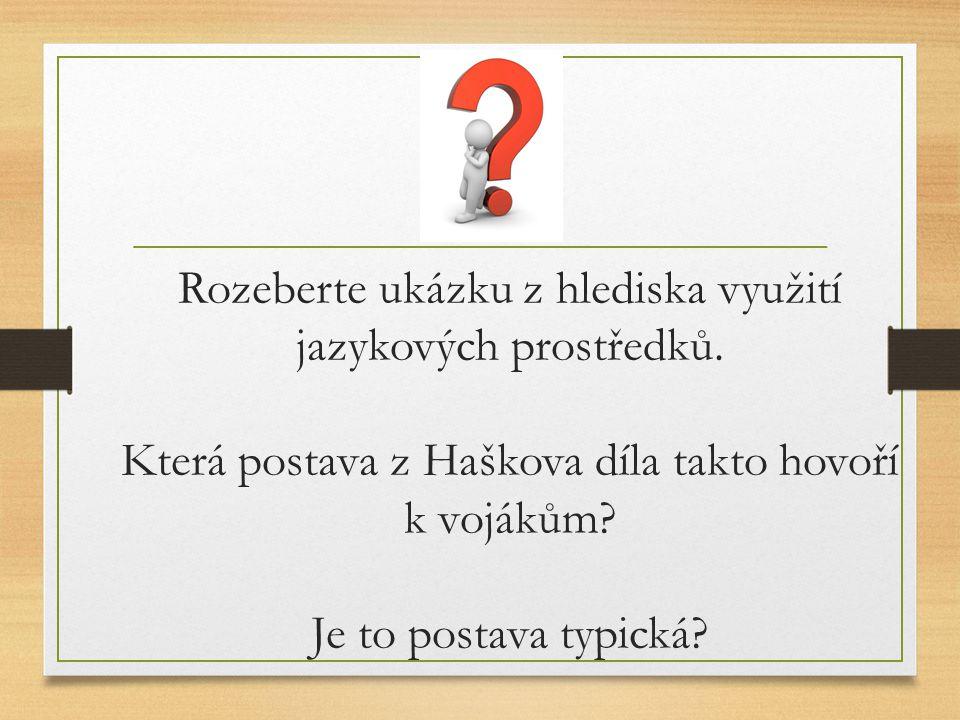 Rozeberte ukázku z hlediska využití jazykových prostředků.