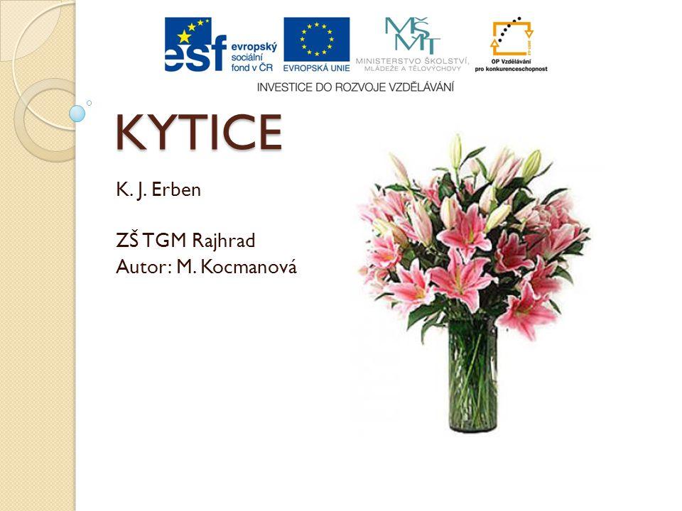 KYTICE K. J. Erben ZŠ TGM Rajhrad Autor: M. Kocmanová