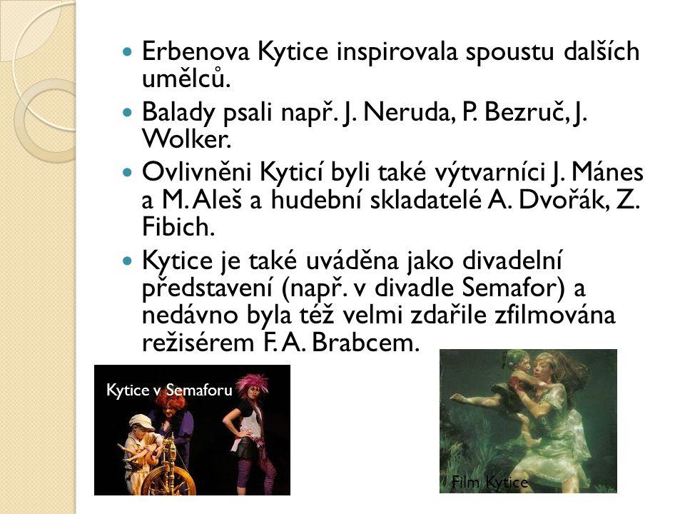 Zápis Jako soubor vyšla Kytice poprvé v roce 1853 a obsahovala 12 balad, později byla rozšířena o baladu Lilie a cyklus Písně.