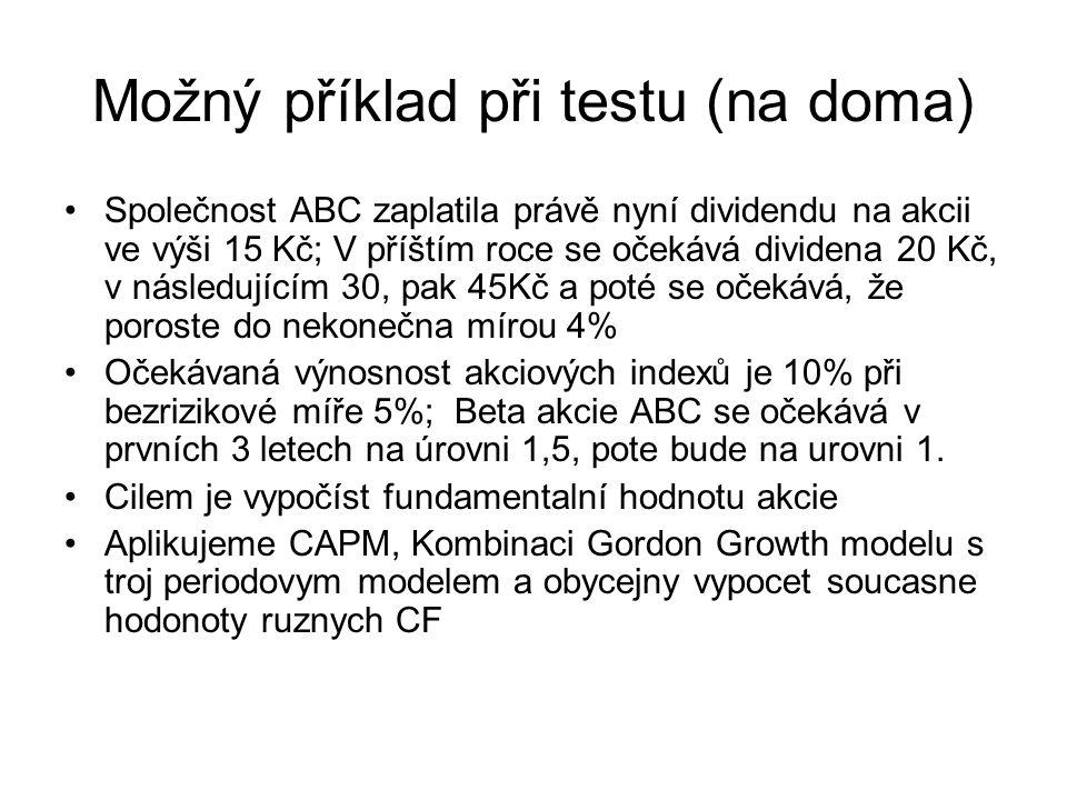 Srovnávací oceňování pomocí price multiples Poměr aktuální ceny vůči nějaké fundamentální hodnotě P/E, P/BV, P/S, P/CF, PEG,...