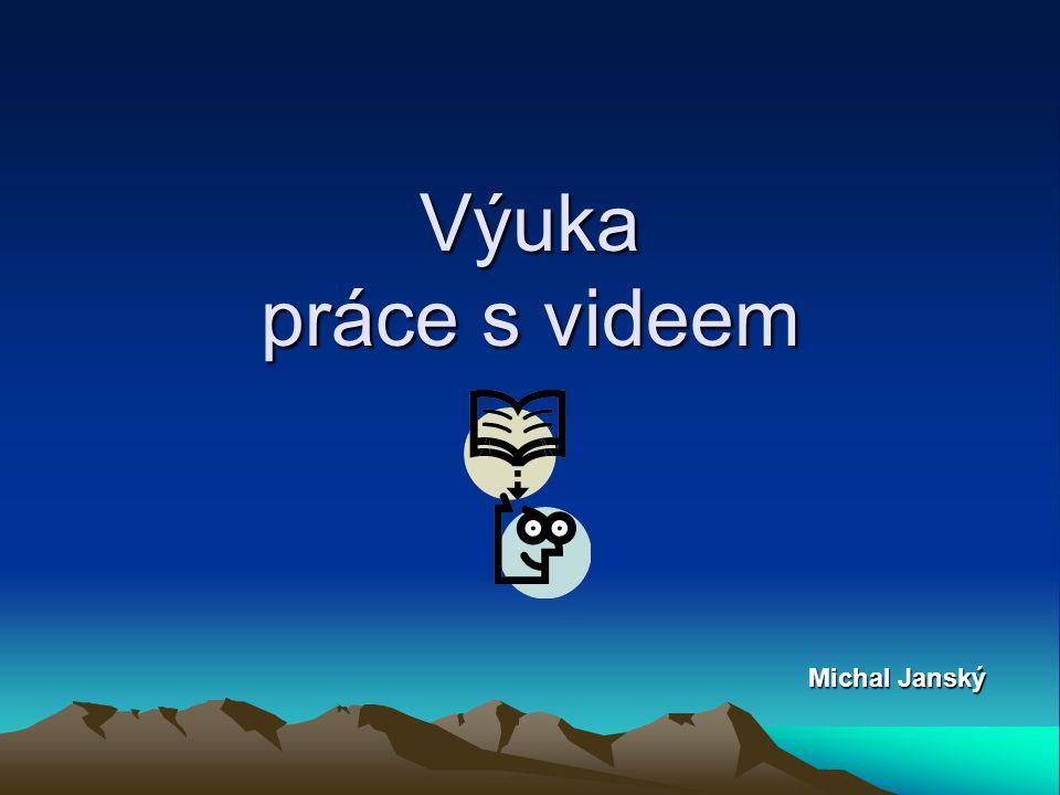 Výuka práce s videem Michal Janský