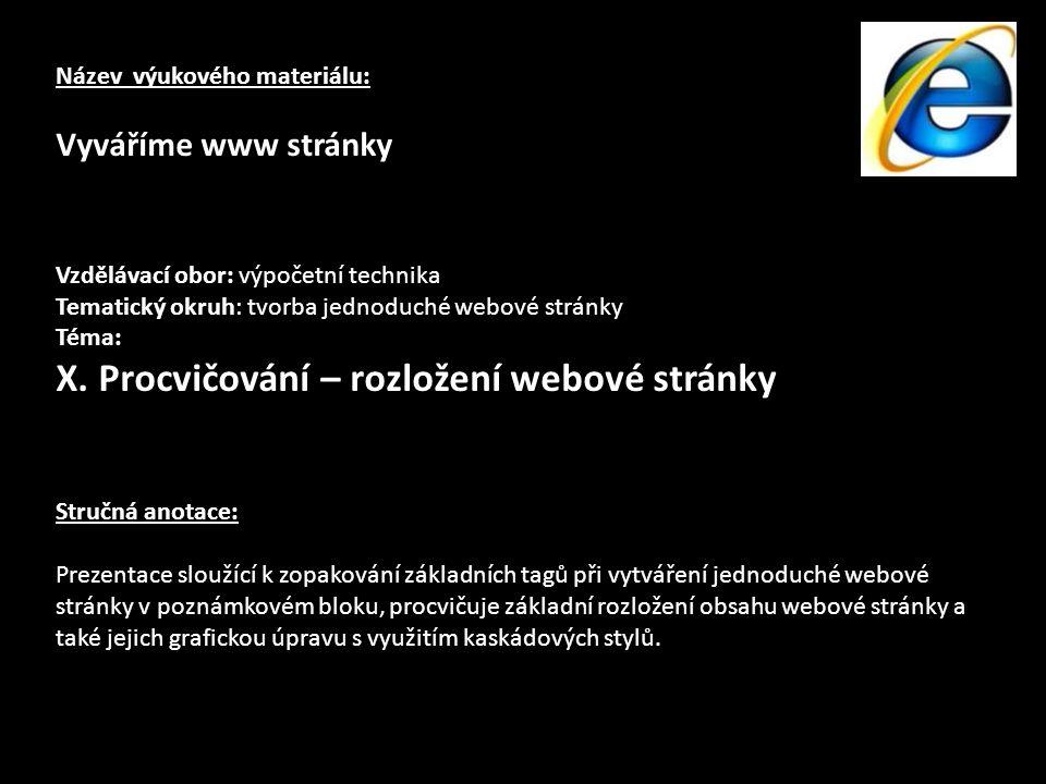 Název výukového materiálu: Vyváříme www stránky Vzdělávací obor: výpočetní technika Tematický okruh: tvorba jednoduché webové stránky Téma: X.