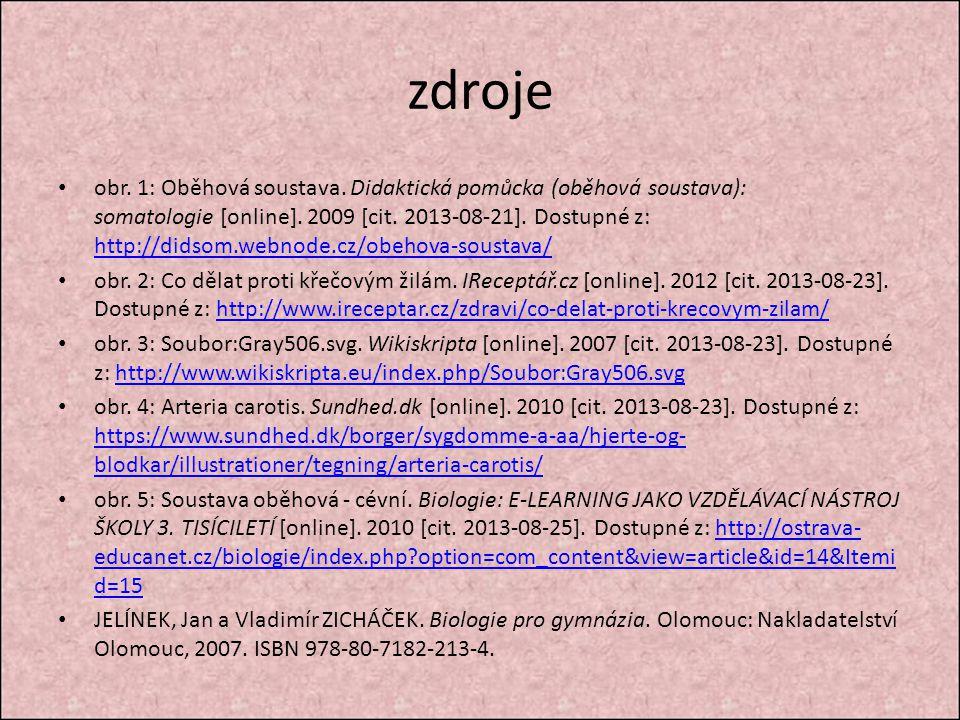 zdroje obr. 1: Oběhová soustava. Didaktická pomůcka (oběhová soustava): somatologie [online]. 2009 [cit. 2013-08-21]. Dostupné z: http://didsom.webnod