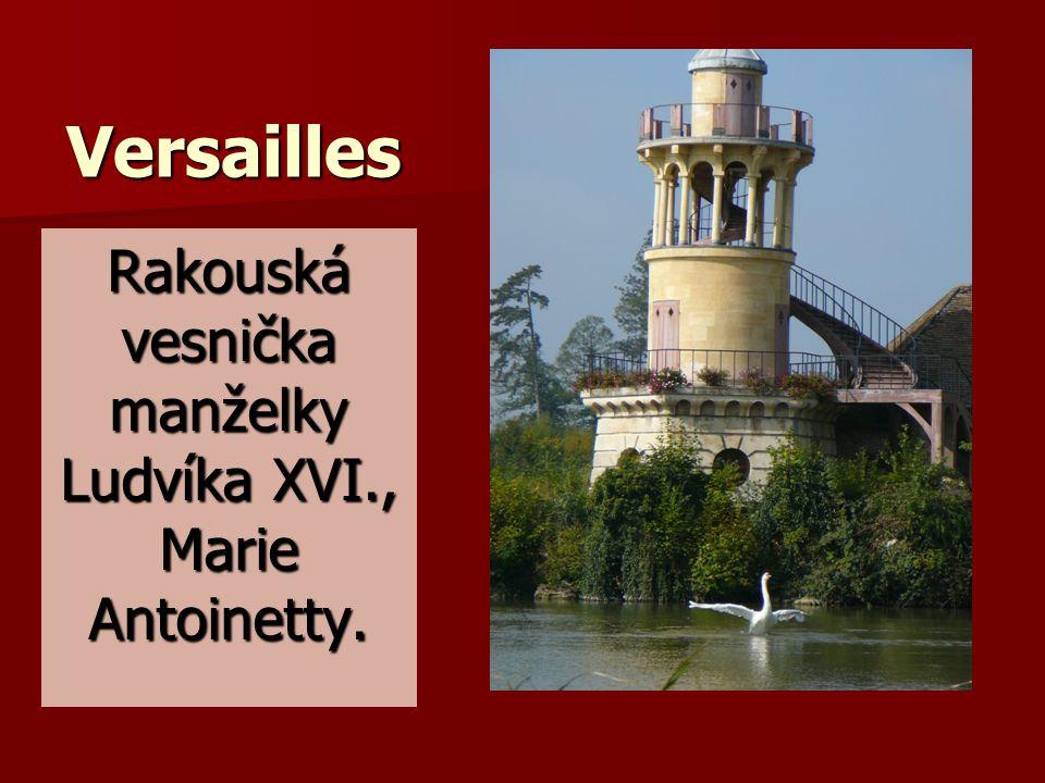 Versailles Rakouská vesnička manželky Ludvíka XVI., Marie Antoinetty.