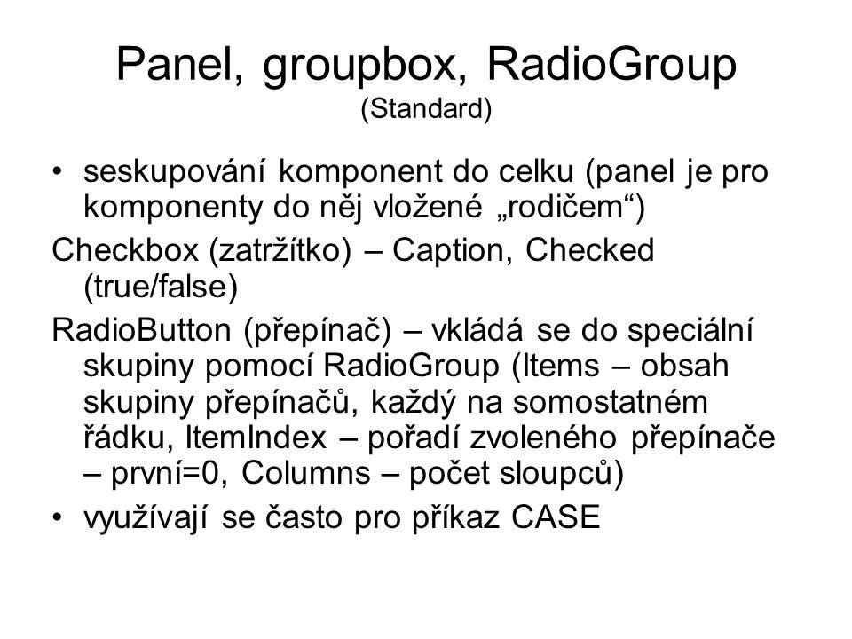 """Panel, groupbox, RadioGroup (Standard) seskupování komponent do celku (panel je pro komponenty do něj vložené """"rodičem"""") Checkbox (zatržítko) – Captio"""