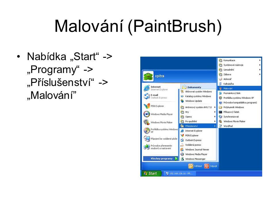 """Malování (PaintBrush) Nabídka """"Start -> """"Programy -> """"Příslušenství -> """"Malování"""