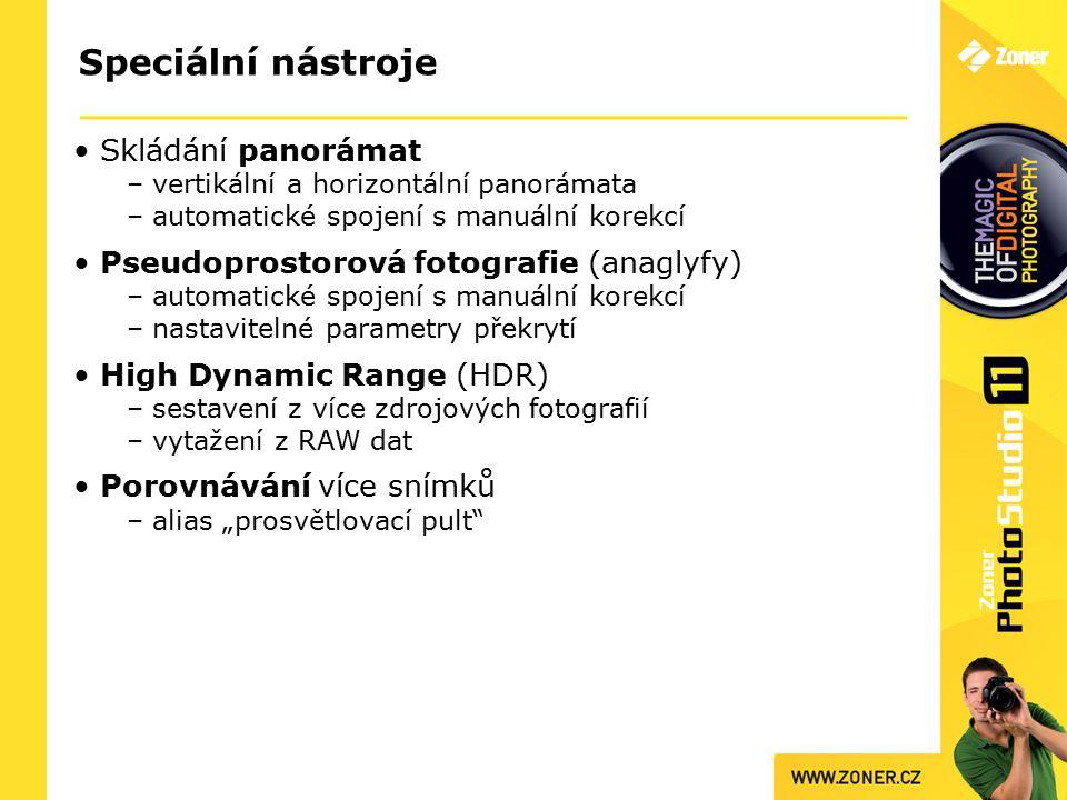 Speciální nástroje Skládání panorámat – vertikální a horizontální panorámata – automatické spojení s manuální korekcí Pseudoprostorová fotografie (ana