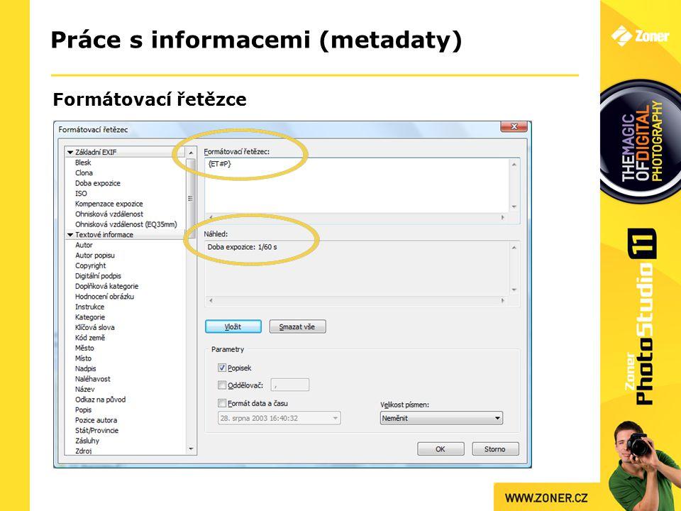 Práce s informacemi (metadaty) Formátovací řetězce