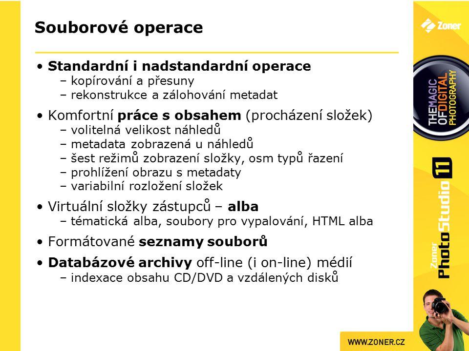 Souborové operace Standardní i nadstandardní operace – kopírování a přesuny – rekonstrukce a zálohování metadat Komfortní práce s obsahem (procházení složek) – volitelná velikost náhledů – metadata zobrazená u náhledů – šest režimů zobrazení složky, osm typů řazení – prohlížení obrazu s metadaty – variabilní rozložení složek Virtuální složky zástupců – alba – tématická alba, soubory pro vypalování, HTML alba Formátované seznamy souborů Databázové archivy off-line (i on-line) médií – indexace obsahu CD/DVD a vzdálených disků