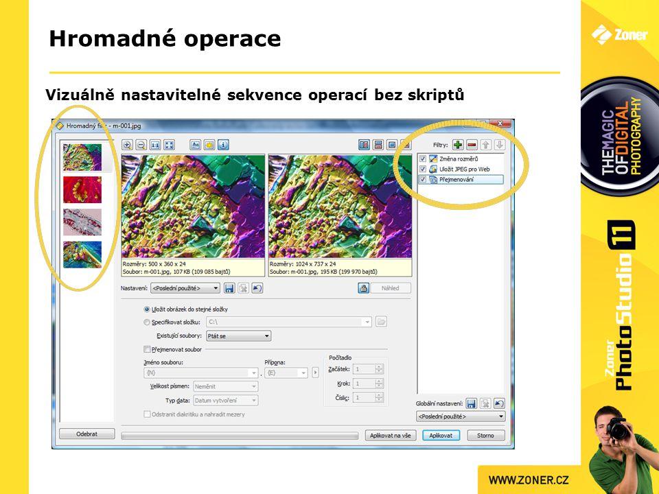 Hromadné operace Vizuálně nastavitelné sekvence operací bez skriptů