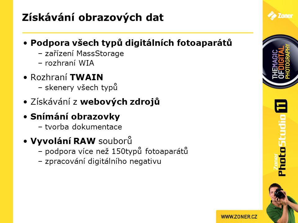 Získávání obrazových dat Podpora všech typů digitálních fotoaparátů – zařízení MassStorage – rozhraní WIA Rozhraní TWAIN – skenery všech typů Získávání z webových zdrojů Snímání obrazovky – tvorba dokumentace Vyvolání RAW souborů – podpora více než 150typů fotoaparátů – zpracování digitálního negativu