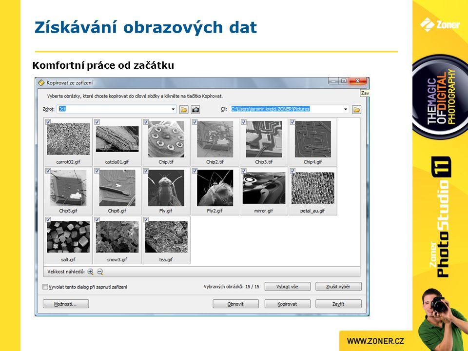 Získávání obrazových dat Komfortní práce od začátku