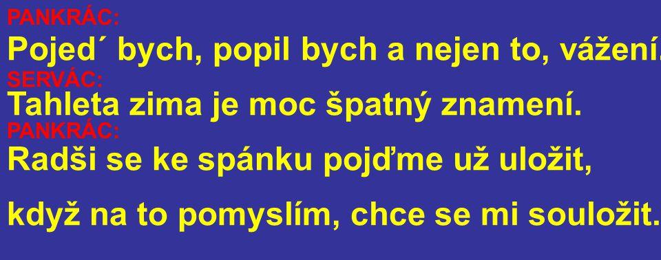 Pomsta pak napadne Serváce u stánku: zeleným jablkem otrávím smetánku !.