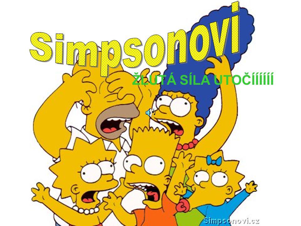  Simpsonovi je americký animovaný sitcom vytvořený Mattem Groeningem  je to satirická parodie na životní styl americké střední vrstvy  členové rodiny: Homer, Marge, Liza, Bart a Maggie  žijí v městečku Springfield