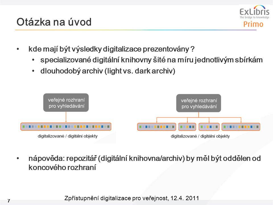 7 Zpřístupnění digitalizace pro veřejnost, 12.4. 2011 kde mají být výsledky digitalizace prezentovány ? specializované digitální knihovny šité na míru