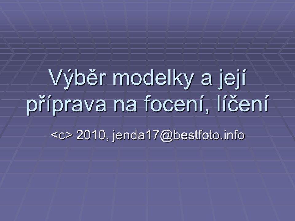 Výběr modelky a její příprava na focení, líčení 2010, jenda17@bestfoto.info 2010, jenda17@bestfoto.info