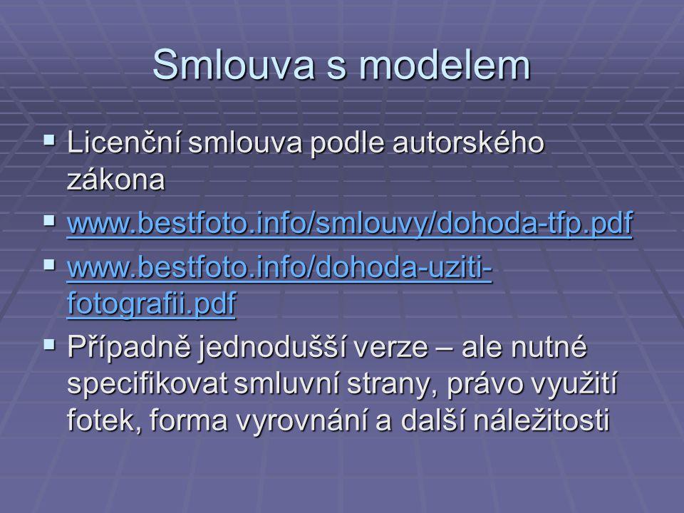 Smlouva s modelem  Licenční smlouva podle autorského zákona  www.bestfoto.info/smlouvy/dohoda-tfp.pdf www.bestfoto.info/smlouvy/dohoda-tfp.pdf  www