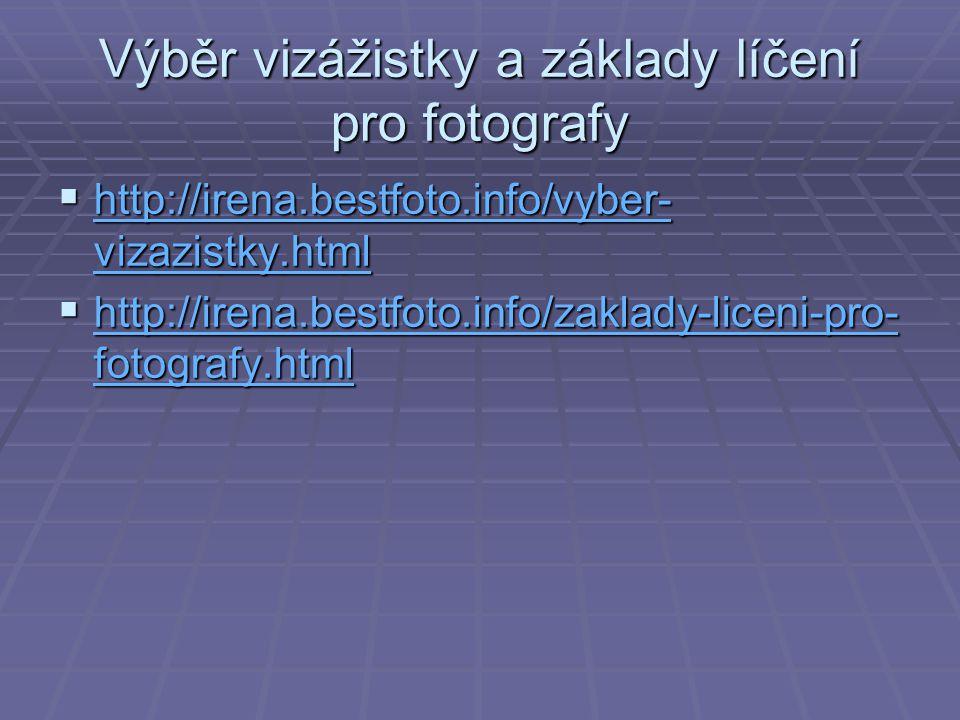 Výběr vizážistky a základy líčení pro fotografy  http://irena.bestfoto.info/vyber- vizazistky.html http://irena.bestfoto.info/vyber- vizazistky.html