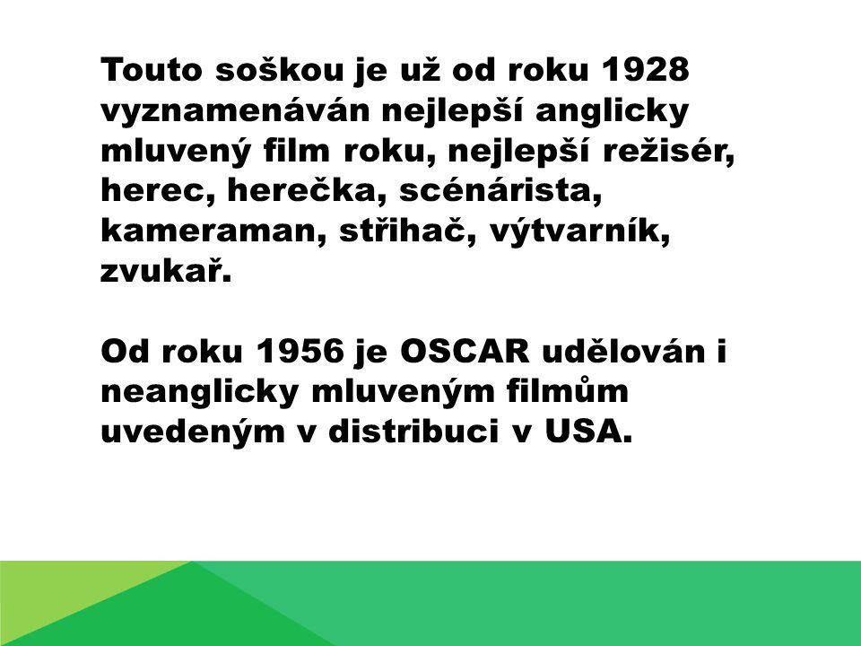 Touto soškou je už od roku 1928 vyznamenáván nejlepší anglicky mluvený film roku, nejlepší režisér, herec, herečka, scénárista, kameraman, střihač, výtvarník, zvukař.