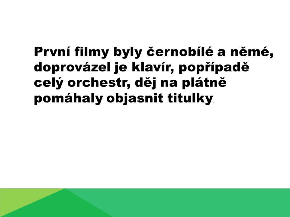 První filmy byly černobílé a němé, doprovázel je klavír, popřípadě celý orchestr, děj na plátně pomáhaly objasnit titulky.