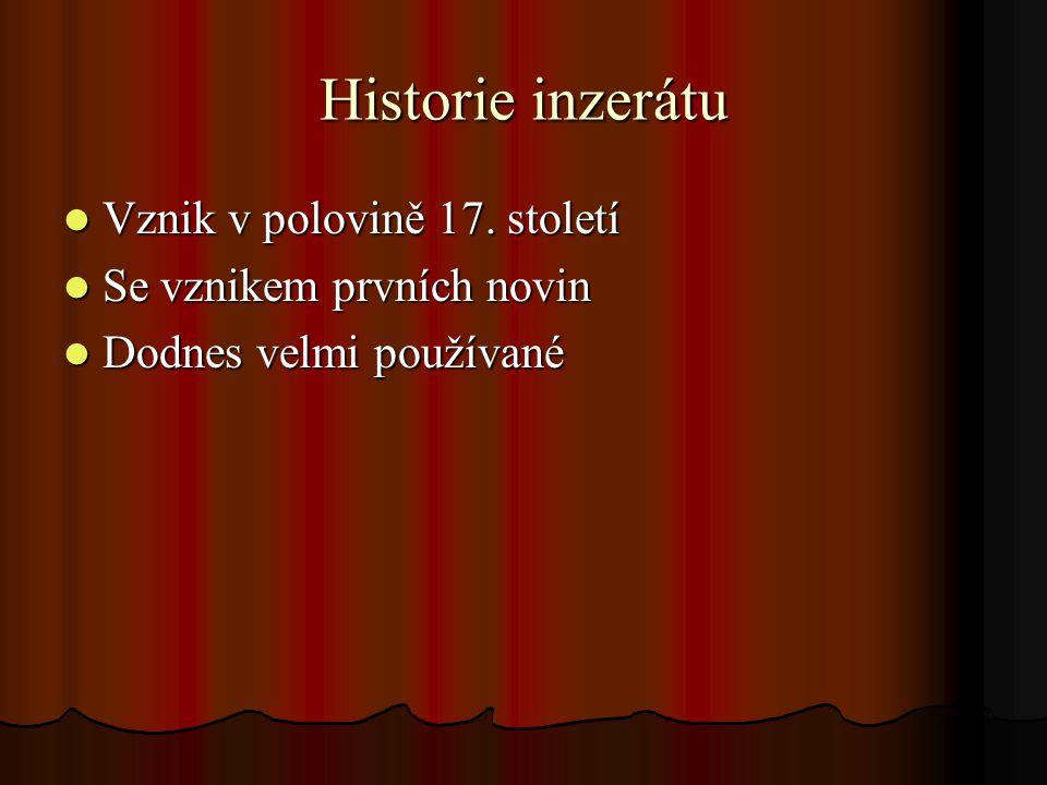 Historie inzerátu Vznik v polovině 17. století Vznik v polovině 17.