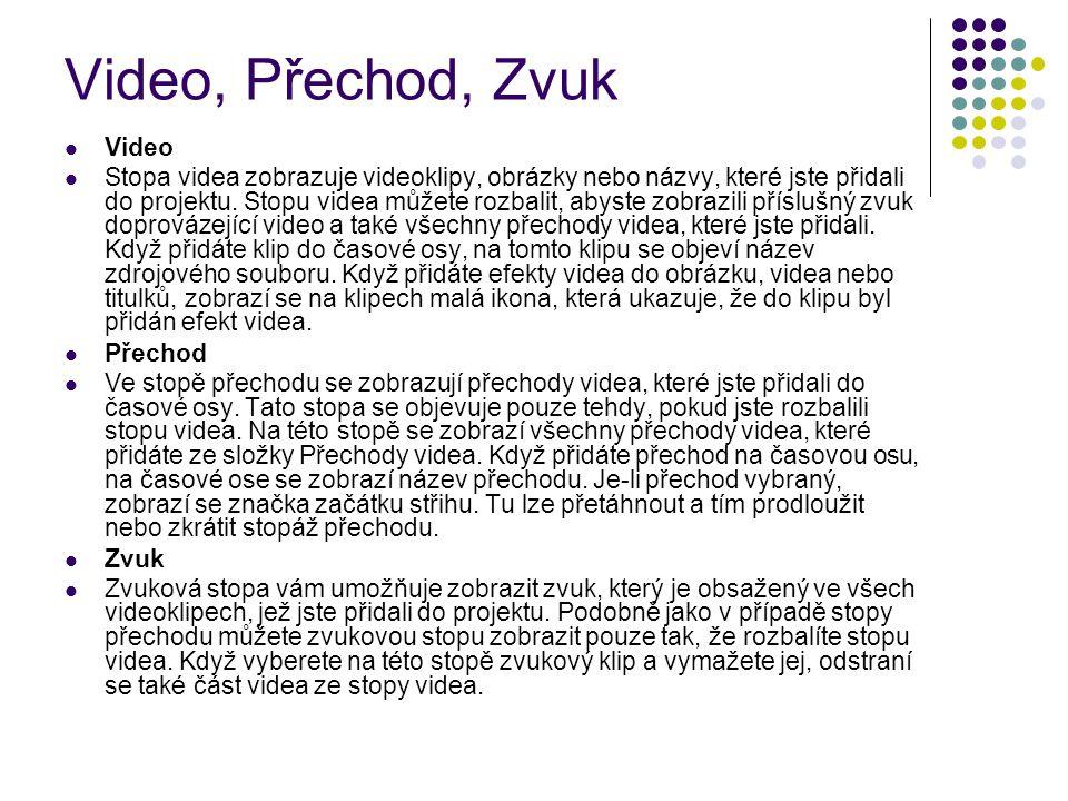 Video, Přechod, Zvuk Video Stopa videa zobrazuje videoklipy, obrázky nebo názvy, které jste přidali do projektu.