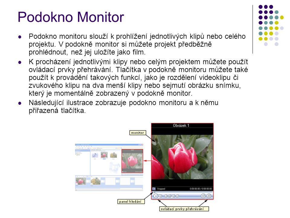Podokno Monitor Podokno monitoru slouží k prohlížení jednotlivých klipů nebo celého projektu. V podokně monitor si můžete projekt předběžně prohlédnou