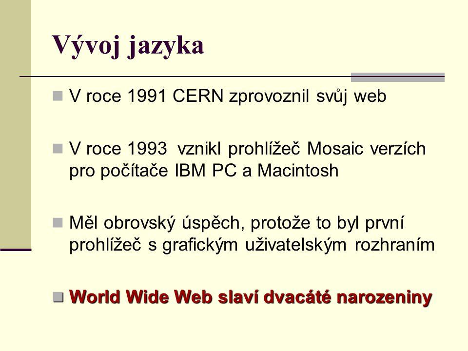 Prohlížeč WorldWideWeb a Mosaic Teď již používáme prohlížeče jako FireFox, Opera, Google Chrome a bohužel Internet explorer
