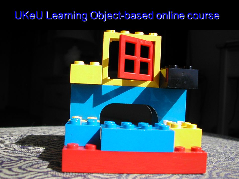 UKeU Learning Object-based online course UKeU Learning Object-based online course