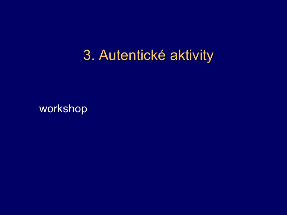 3. Autentické aktivity workshop