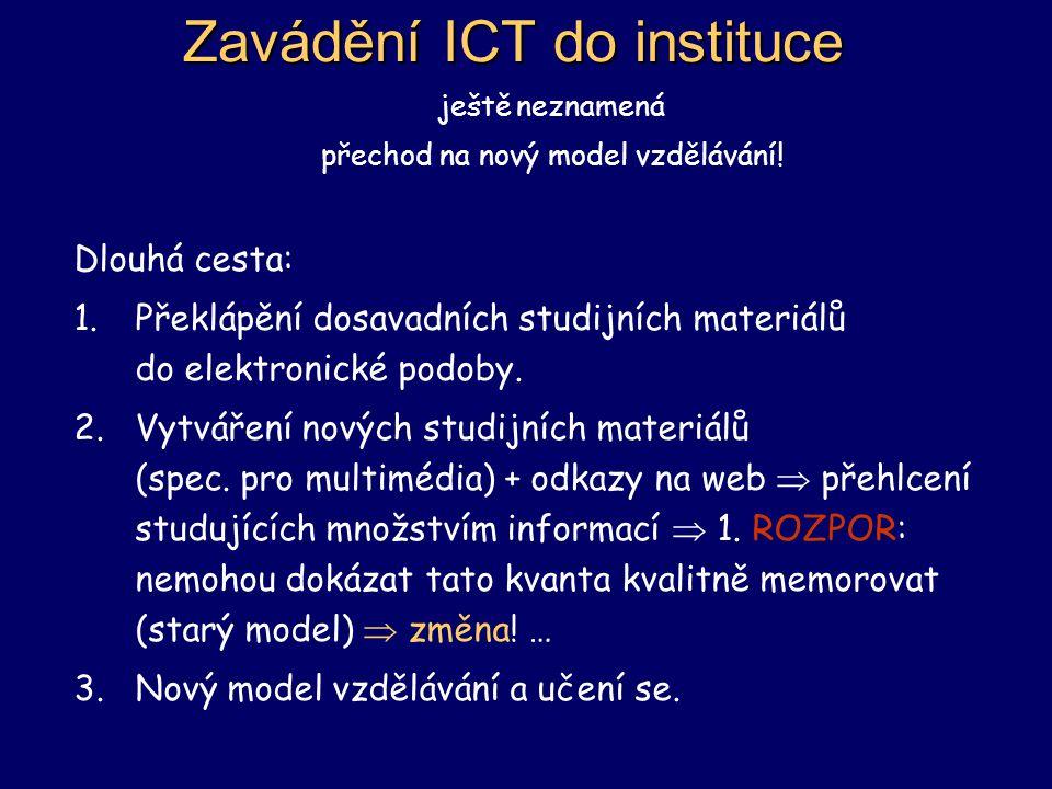 Zavádění ICT do instituce ještě neznamená přechod na nový model vzdělávání.