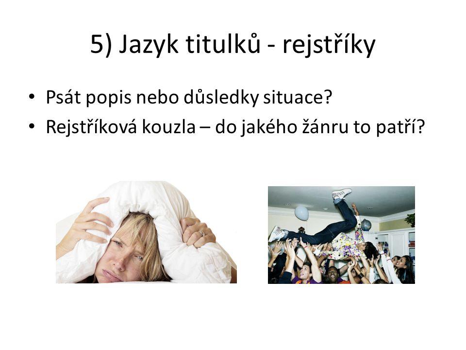 5) Jazyk titulků - rejstříky Psát popis nebo důsledky situace.