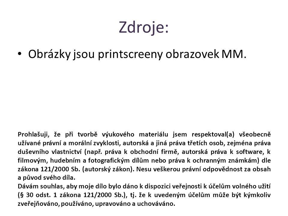 Zdroje: Obrázky jsou printscreeny obrazovek MM.