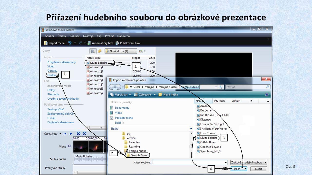 Přiřazení hudebního souboru do obrázkové prezentace Obr. 9