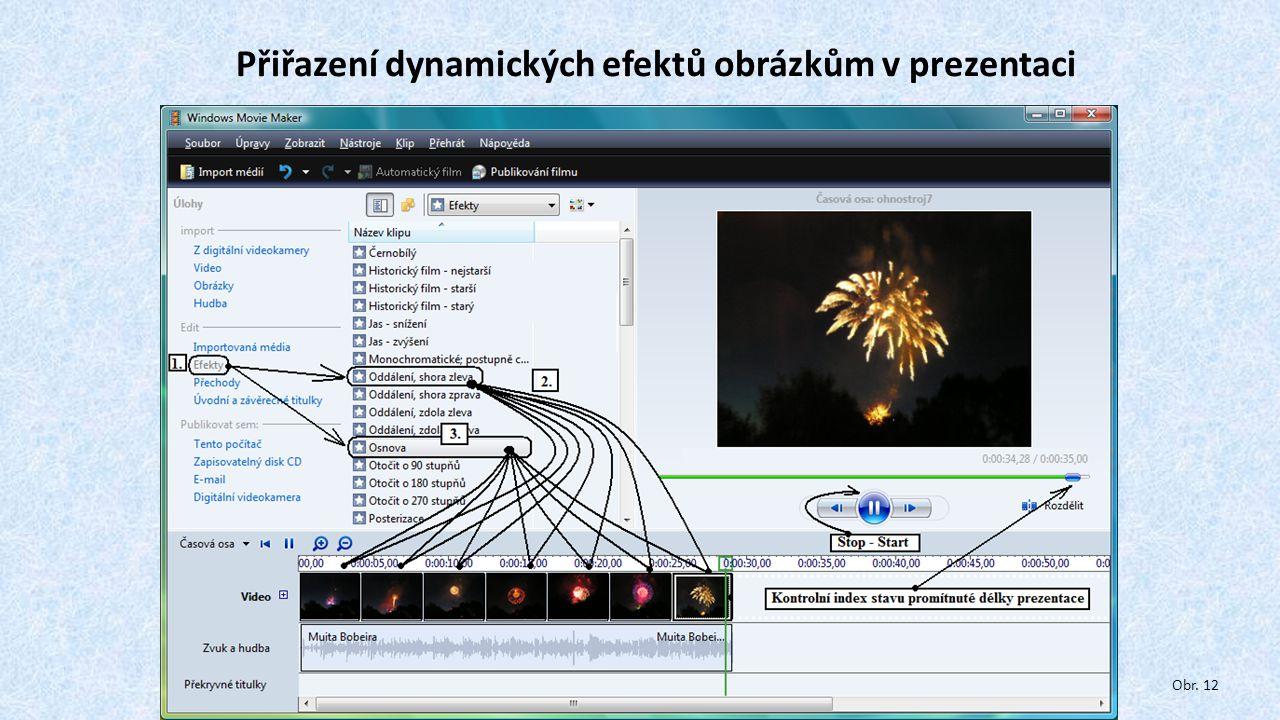 Přiřazení dynamických efektů obrázkům v prezentaci Obr. 12