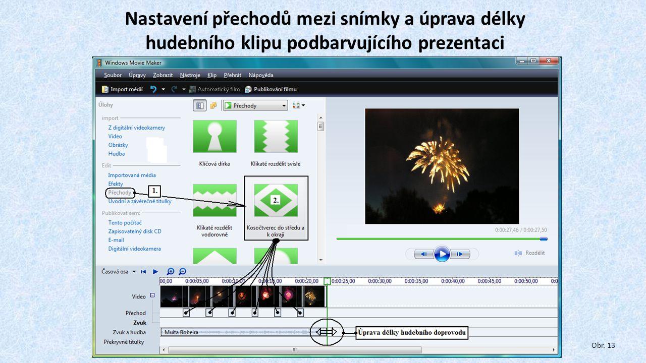Nastavení přechodů mezi snímky a úprava délky hudebního klipu podbarvujícího prezentaci Obr. 13