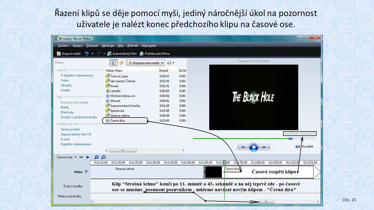Řazení klipů se děje pomocí myši, jediný náročnější úkol na pozornost uživatele je nalézt konec předchozího klipu na časové ose. Obr. 21