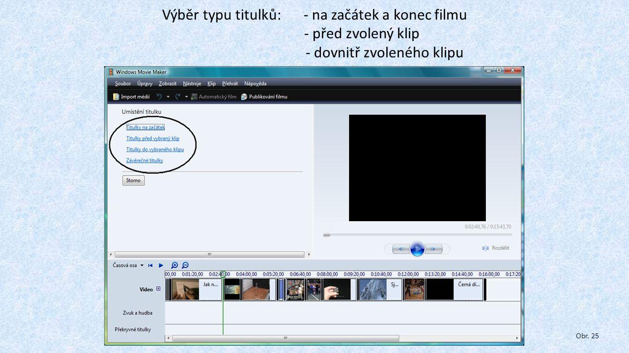 Výběr typu titulků: - na začátek a konec filmu - před zvolený klip - dovnitř zvoleného klipu Obr. 25