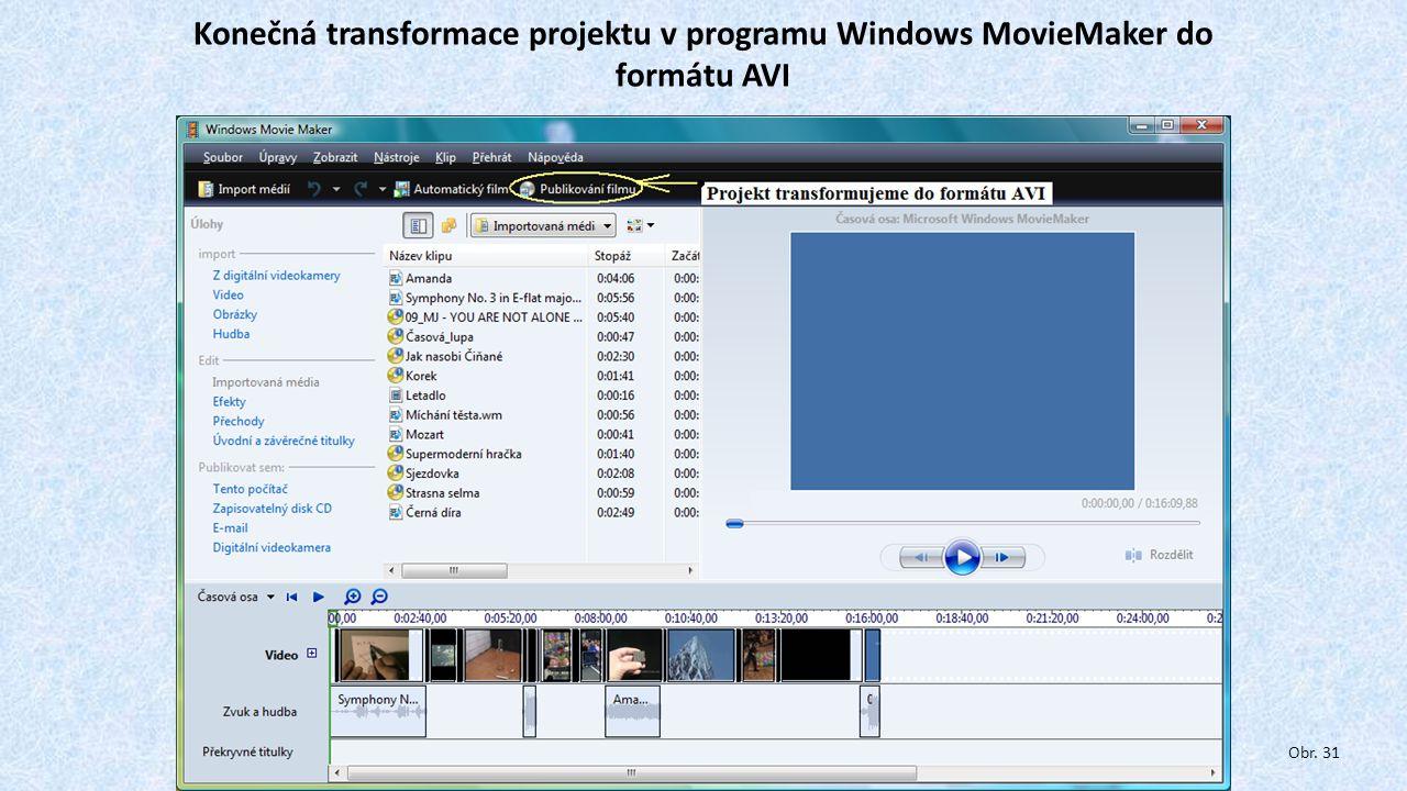 Konečná transformace projektu v programu Windows MovieMaker do formátu AVI Obr. 31